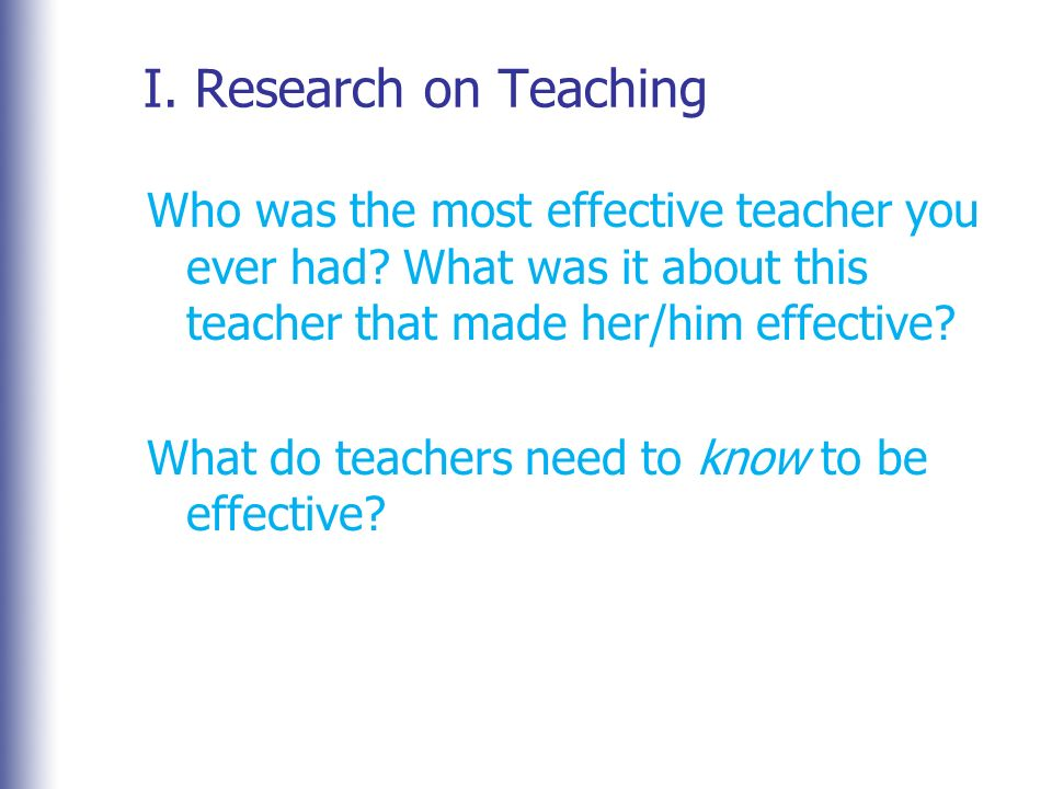 the approach to effective teaching and research for teachers The effective teaching strategies education essay an effective teacher may have a number of for this research study, a qualitative approach was conducted.