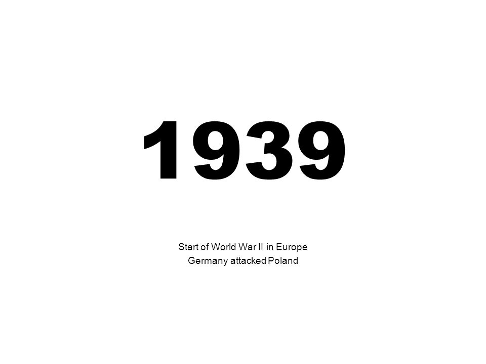 Start of World War II in Europe Germany attacked Poland