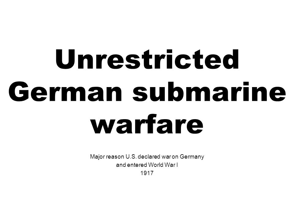 Unrestricted German submarine warfare