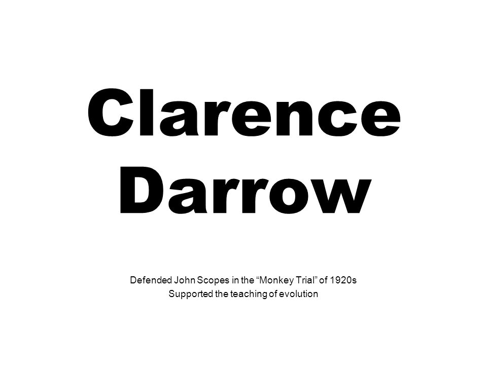 Clarence Darrow Defended John Scopes in the Monkey Trial of 1920s
