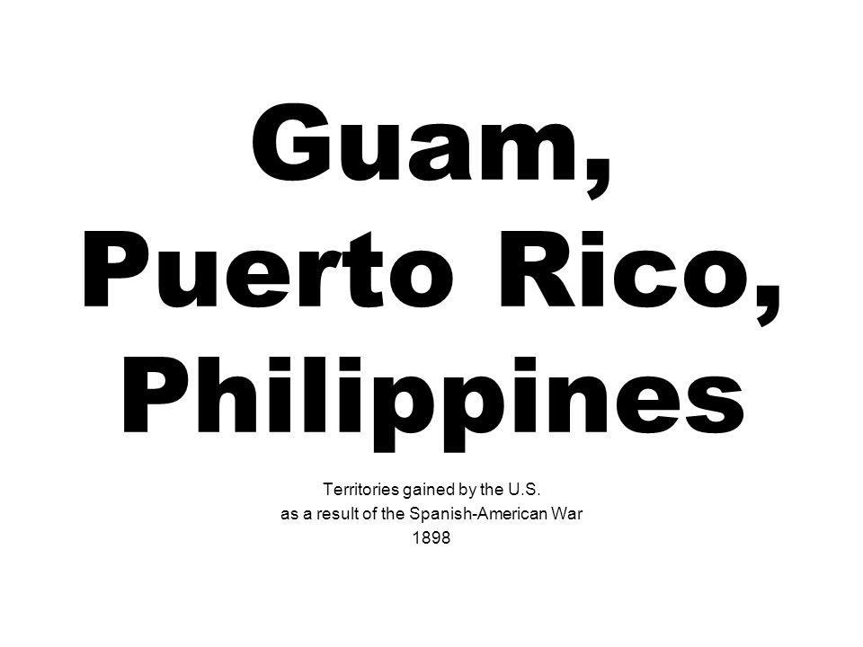 Guam, Puerto Rico, Philippines