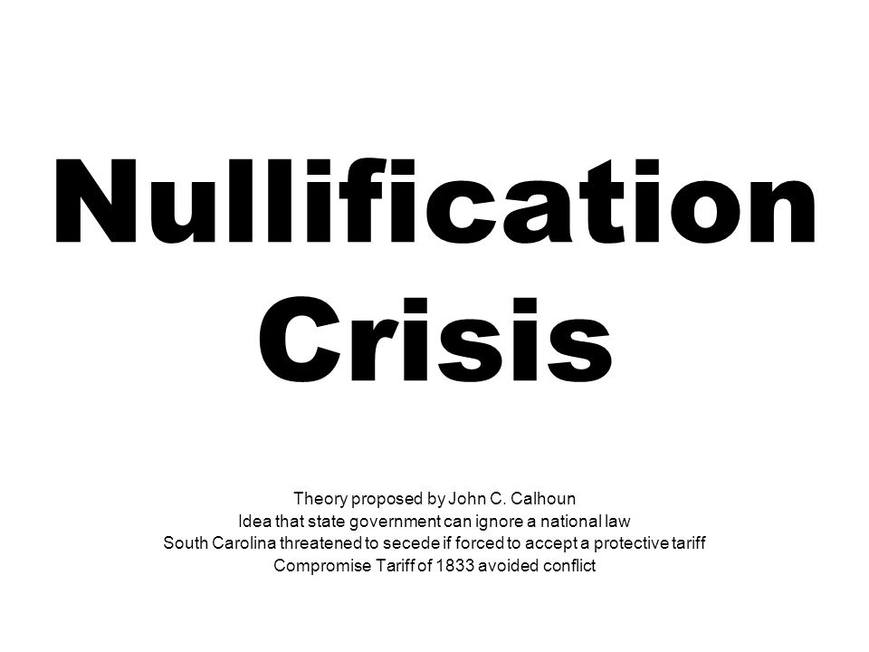 Nullification Crisis Theory proposed by John C. Calhoun