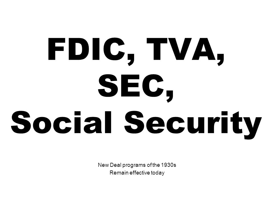 FDIC, TVA, SEC, Social Security