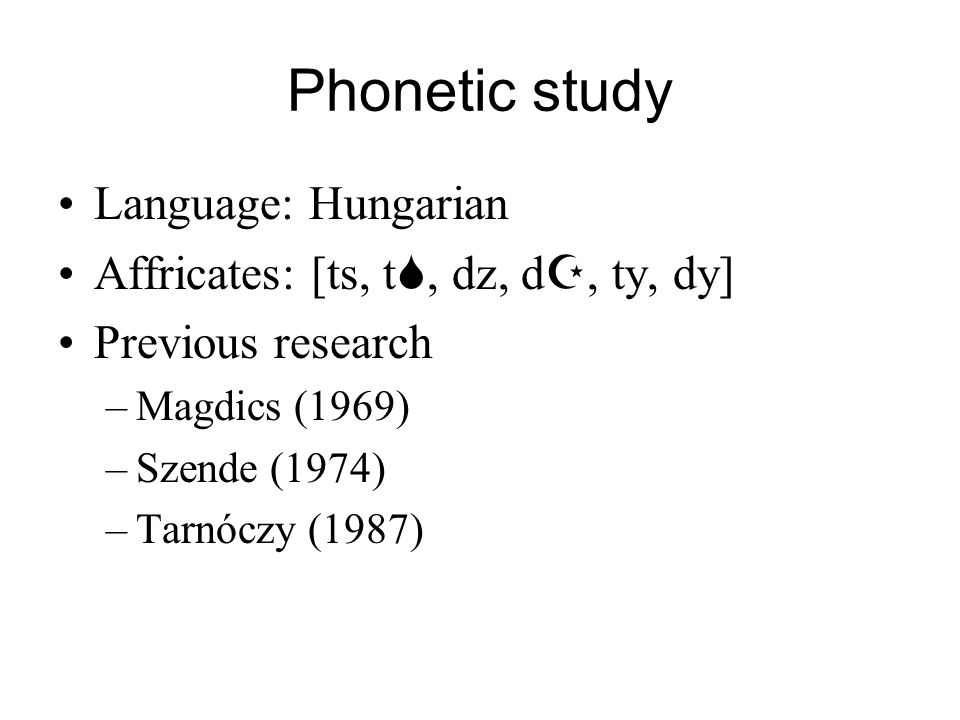 Phonetic study Language: Hungarian