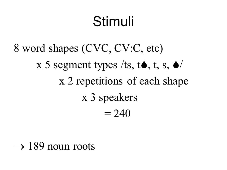 Stimuli 8 word shapes (CVC, CV:C, etc)