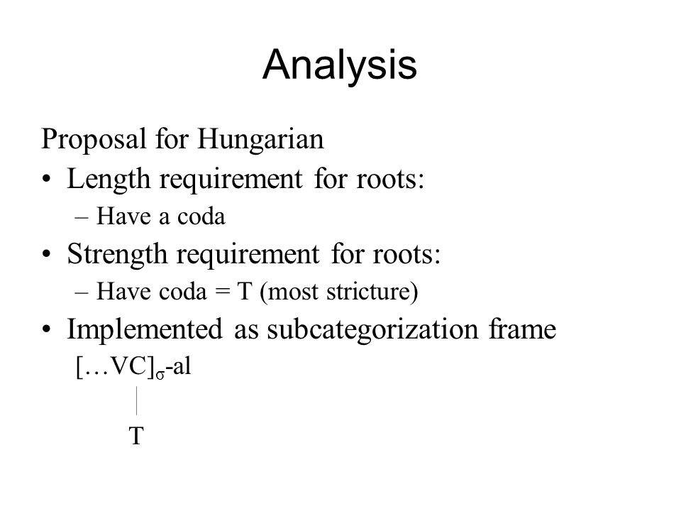 Analysis Proposal for Hungarian Length requirement for roots: