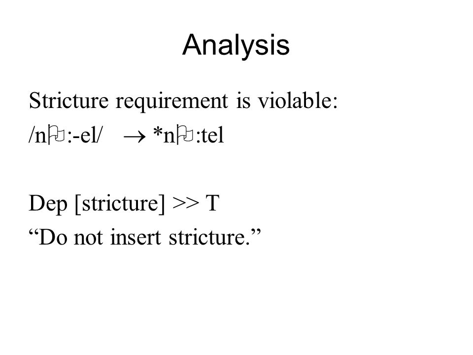 Analysis Stricture requirement is violable: /n:-el/  *n:tel
