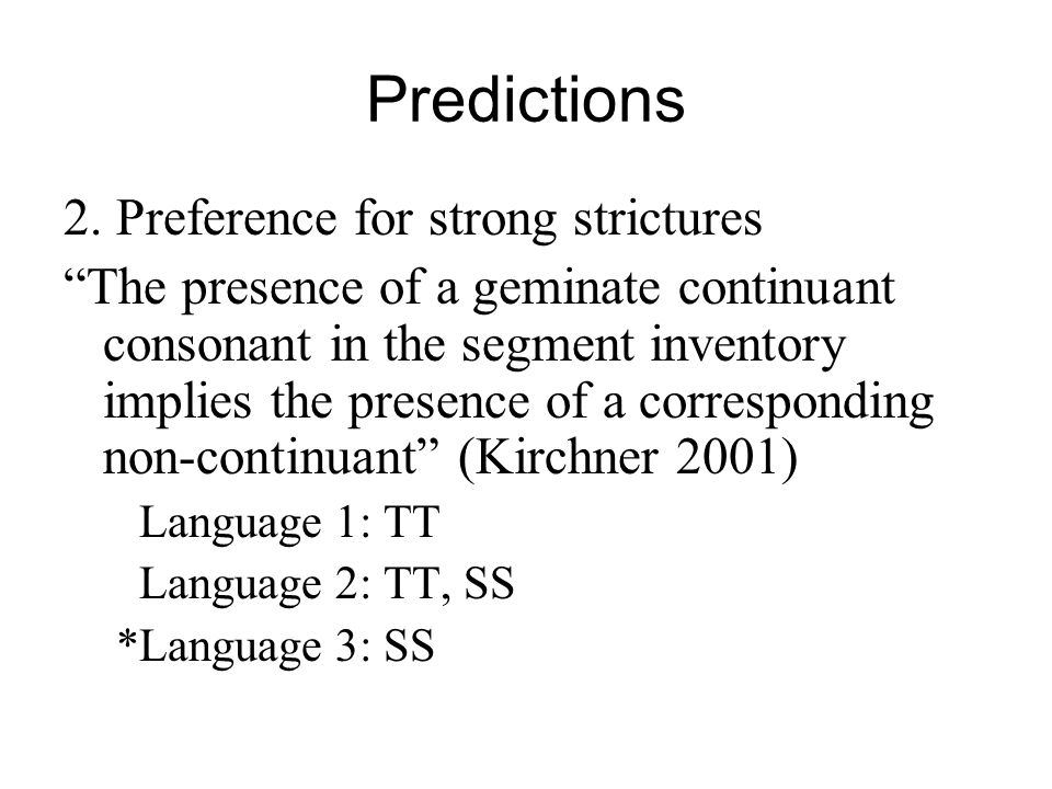 Predictions 2. Preference for strong strictures