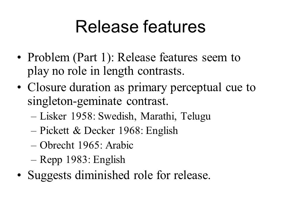 Release features Problem (Part 1): Release features seem to play no role in length contrasts.