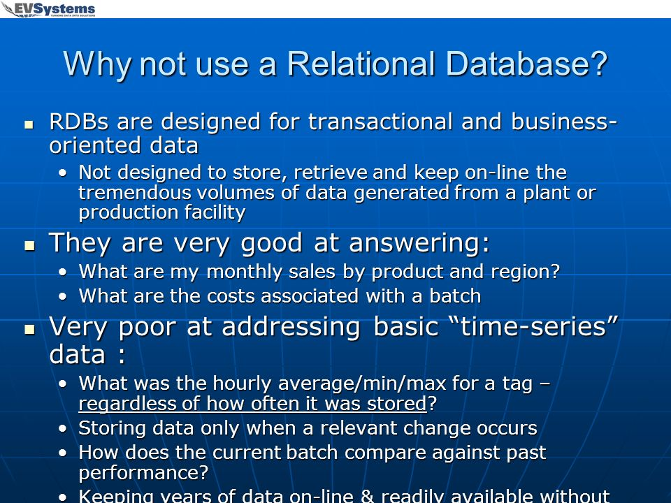 Why not use a Relational Database