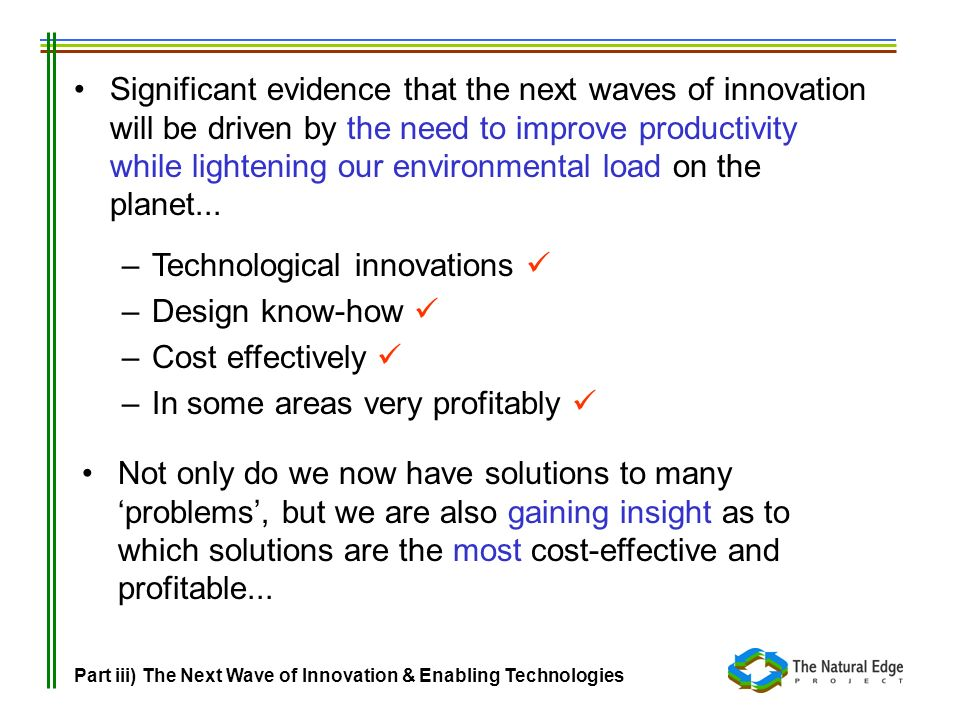 Technological innovations  Design know-how  Cost effectively 