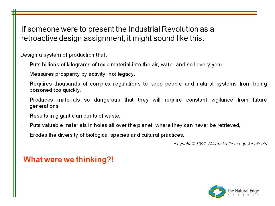 If someone were to present the Industrial Revolution as a retroactive design assignment, it might sound like this: