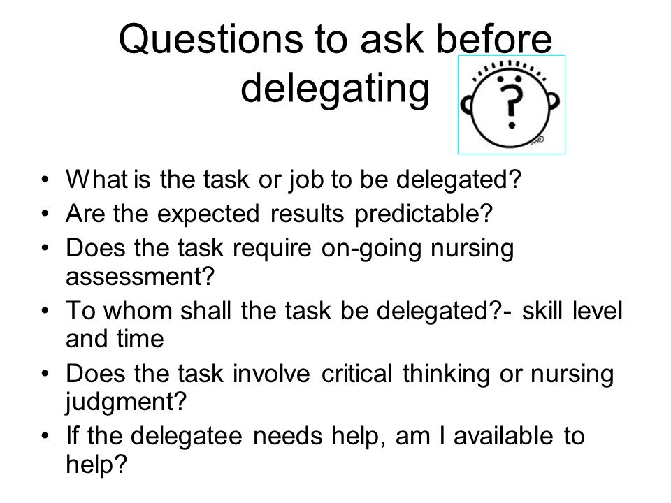 critical thinking delegation and missed care in nursing practice Guide to help understand and demonstrate assignment, delegation and  coming to your nursing care facility delegation should be done  critical thinking, .