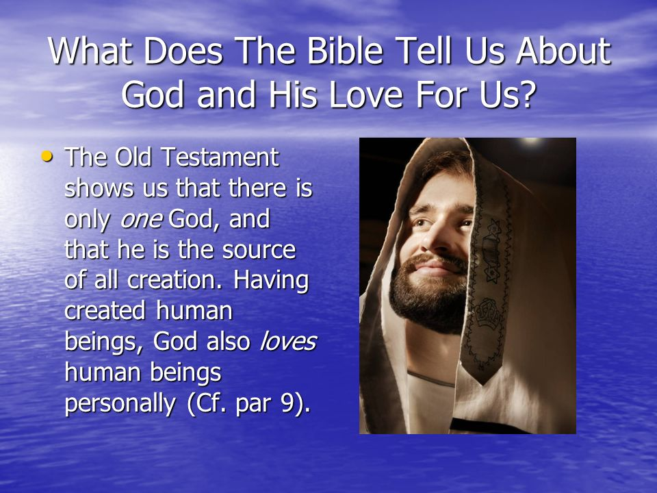 What Does The Bible Tell Us About God and His Love For Us