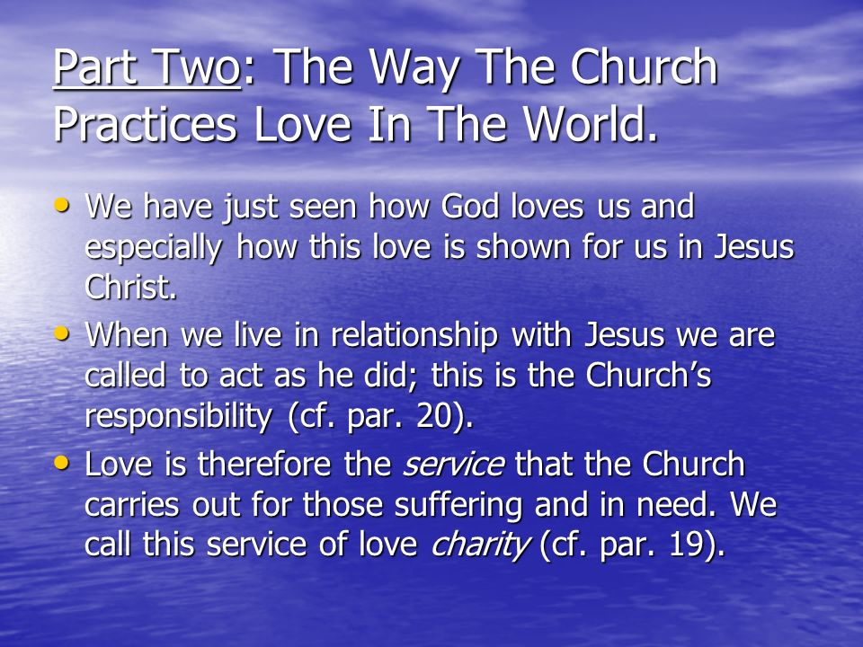 Part Two: The Way The Church Practices Love In The World.