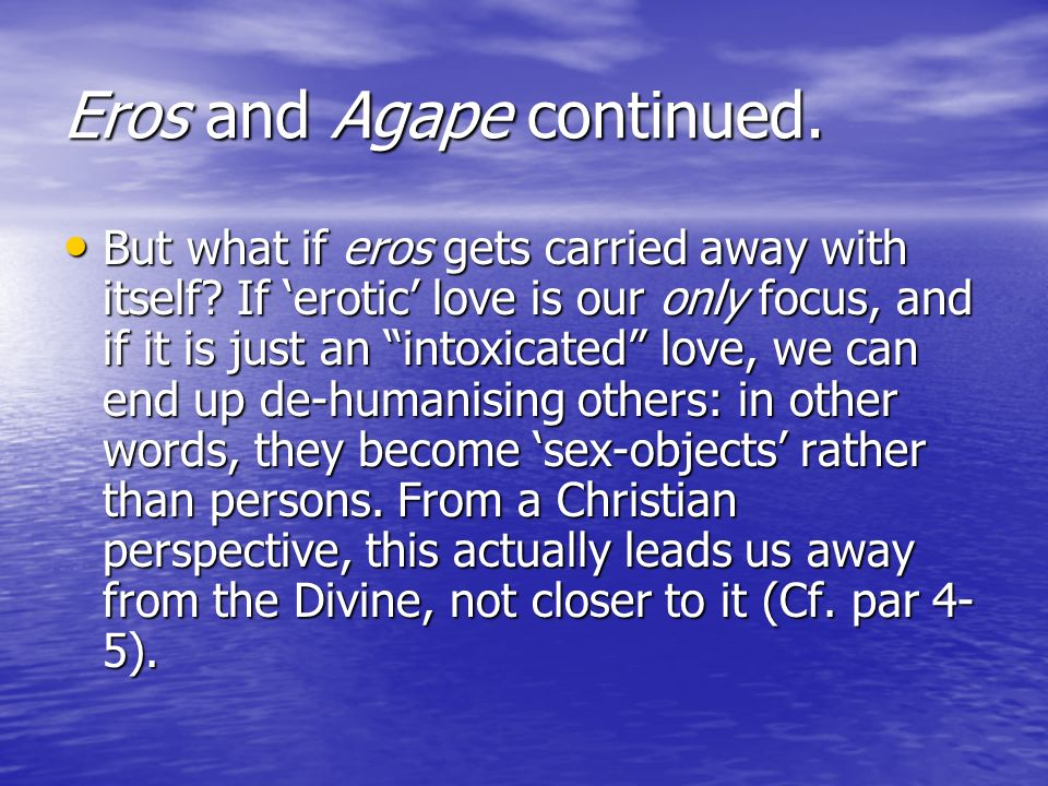 Eros and Agape continued.