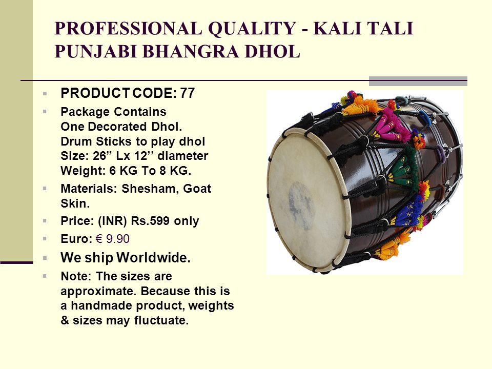 PROFESSIONAL QUALITY - KALI TALI PUNJABI BHANGRA DHOL
