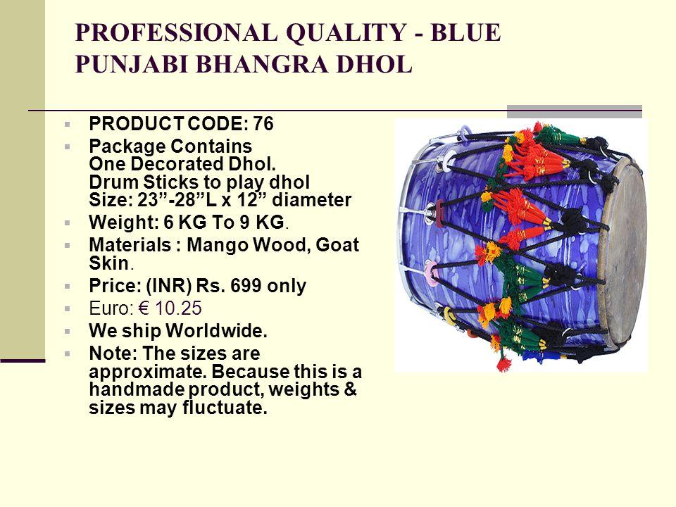 PROFESSIONAL QUALITY - BLUE PUNJABI BHANGRA DHOL