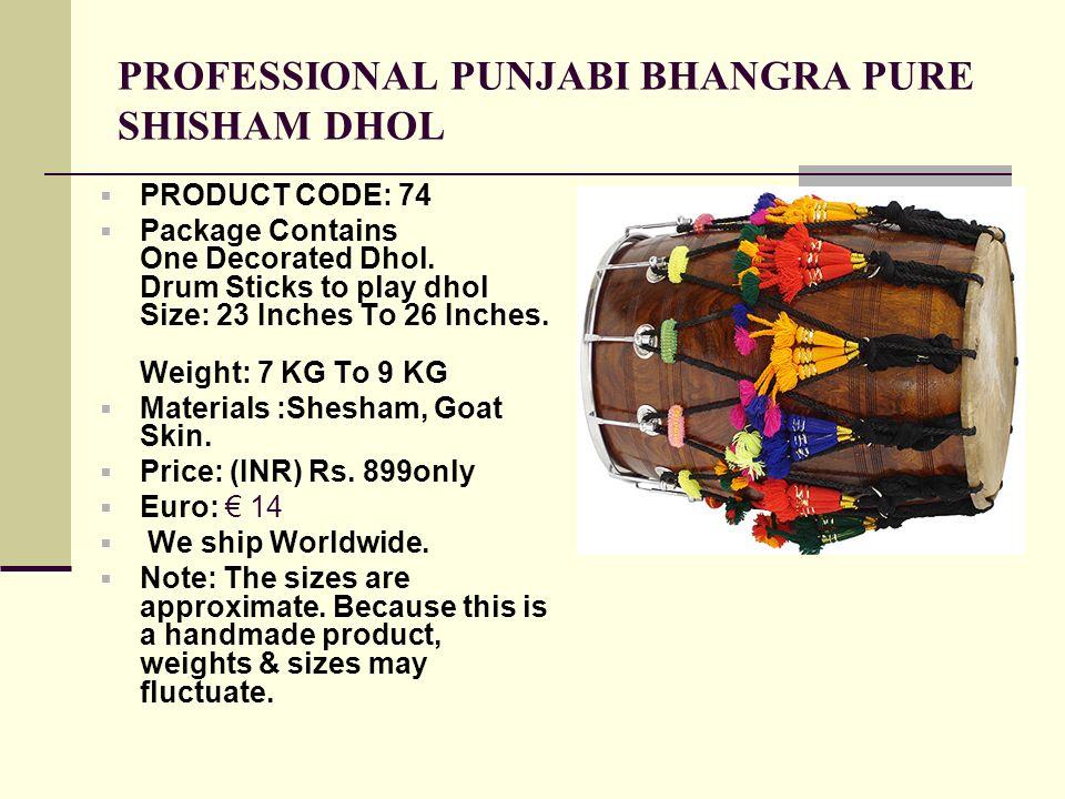 PROFESSIONAL PUNJABI BHANGRA PURE SHISHAM DHOL