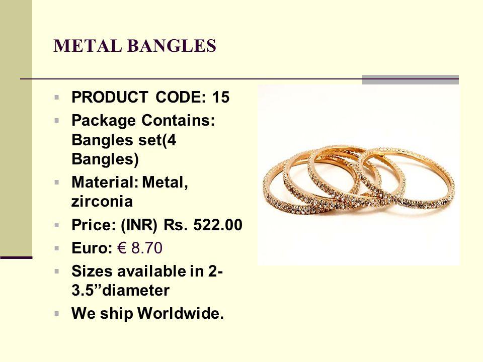 METAL BANGLES PRODUCT CODE: 15