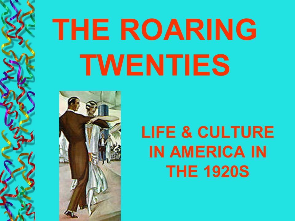 LIFE & CULTURE IN AMERICA IN THE 1920S
