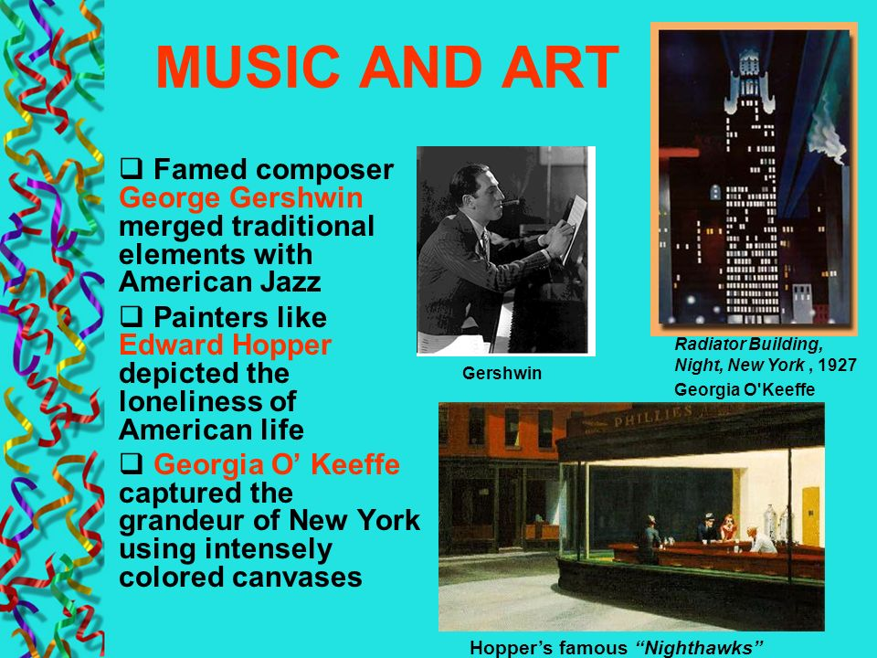 MUSIC AND ART Famed composer George Gershwin merged traditional elements with American Jazz.