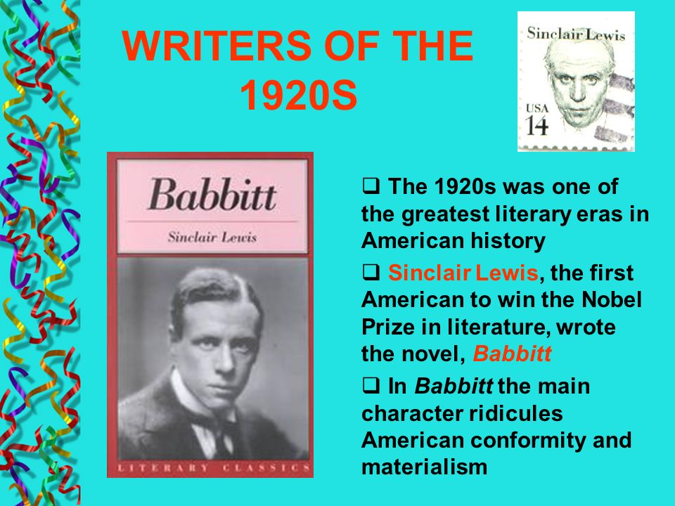 WRITERS OF THE 1920S The 1920s was one of the greatest literary eras in American history.