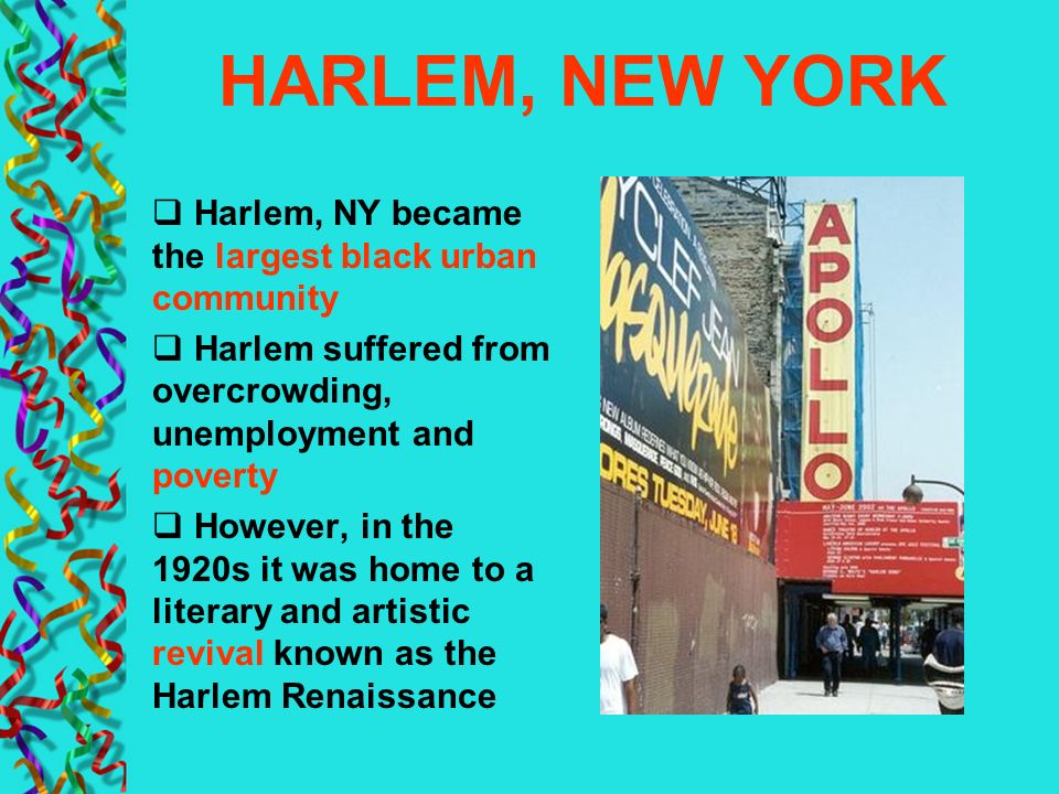 HARLEM, NEW YORK Harlem, NY became the largest black urban community
