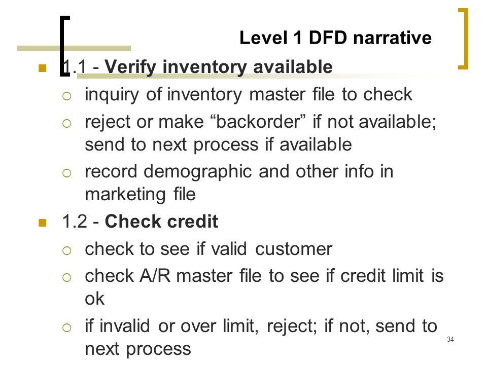 Level 1 DFD narrative1.1 - Verify inventory available. inquiry of inventory master file to check.