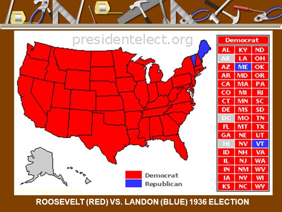 ROOSEVELT (RED) VS. LANDON (BLUE) 1936 ELECTION