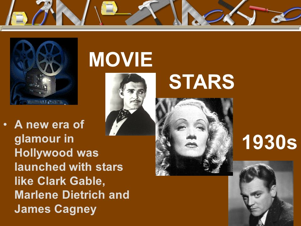 MOVIE STARS. A new era of glamour in Hollywood was launched with stars like Clark Gable, Marlene Dietrich and James Cagney.