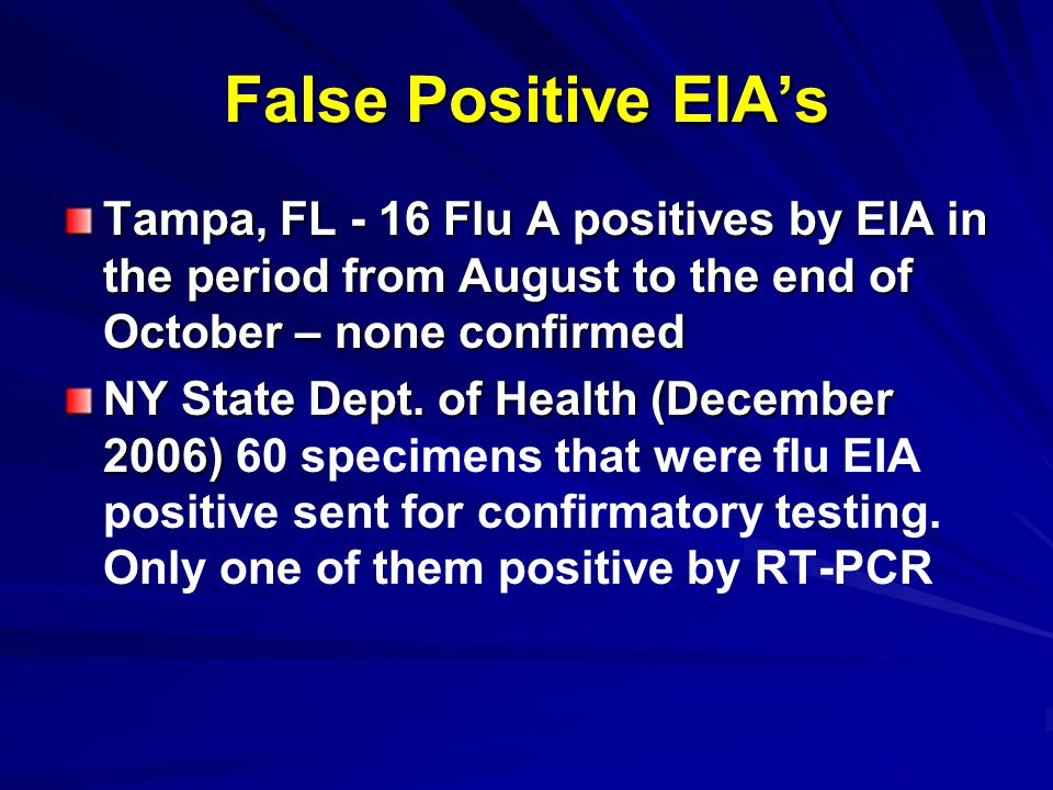 False Positive EIA's Tampa, FL - 16 Flu A positives by EIA in the period from August to the end of October – none confirmed.