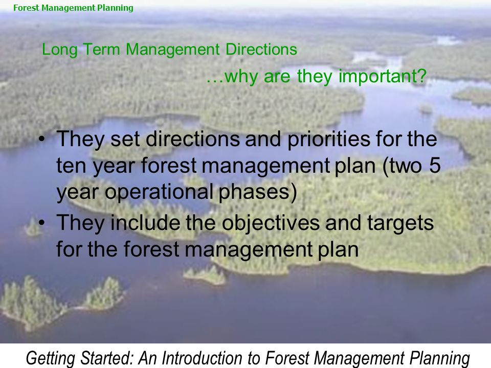 Long Term Management Directions …why are they important