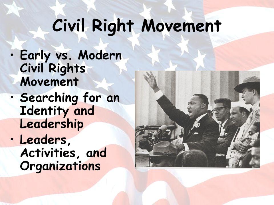 Civil Right Movement Early vs. Modern Civil Rights Movement