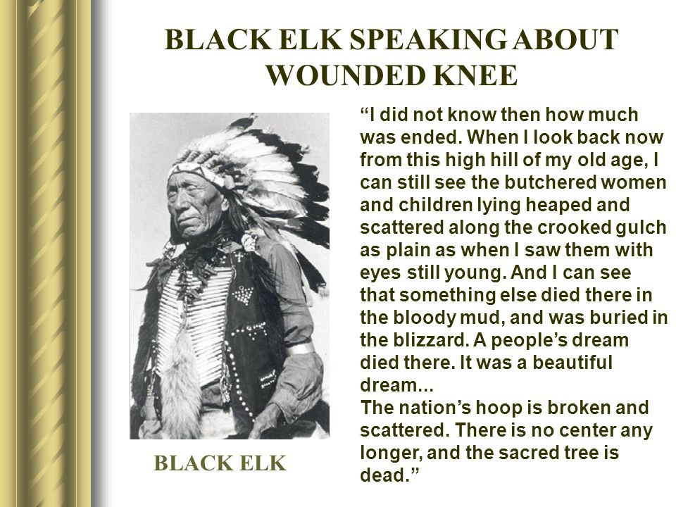 BLACK ELK SPEAKING ABOUT WOUNDED KNEE