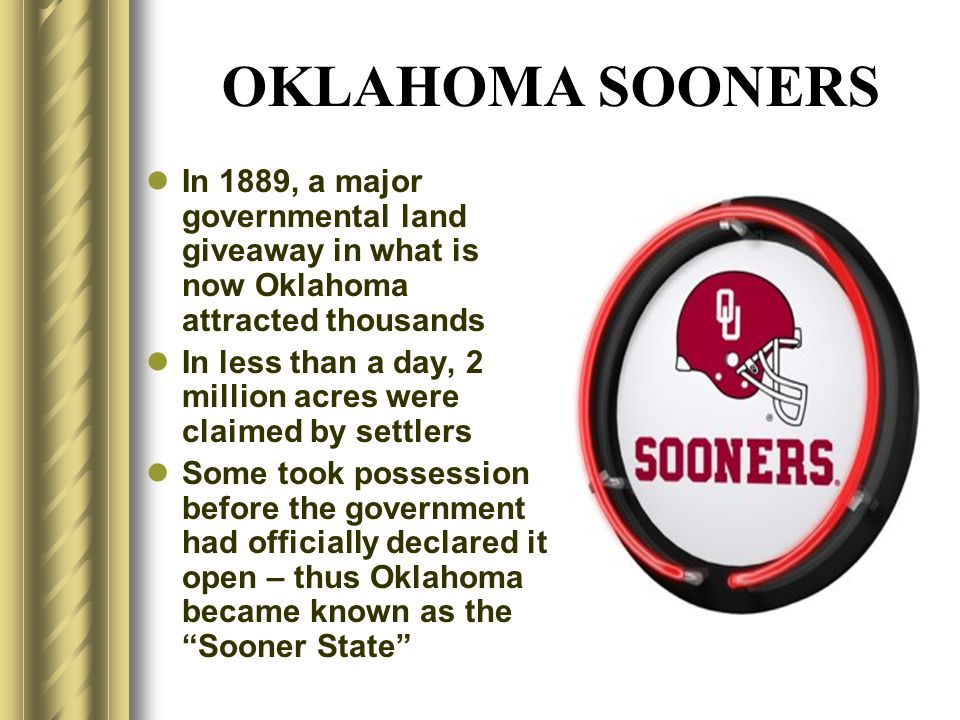 OKLAHOMA SOONERS In 1889, a major governmental land giveaway in what is now Oklahoma attracted thousands.
