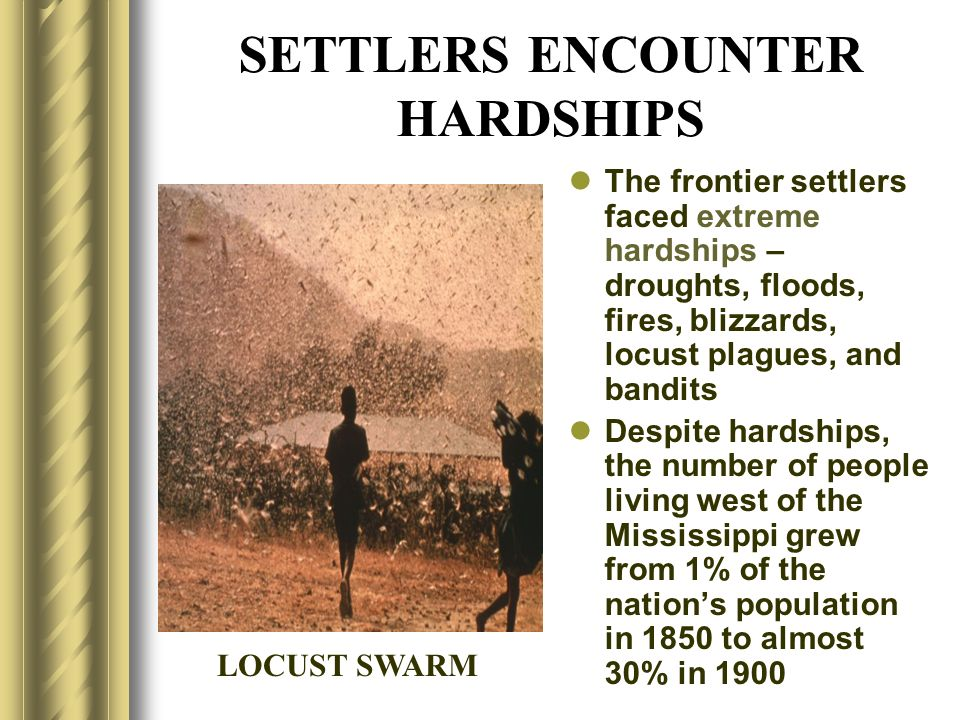 SETTLERS ENCOUNTER HARDSHIPS