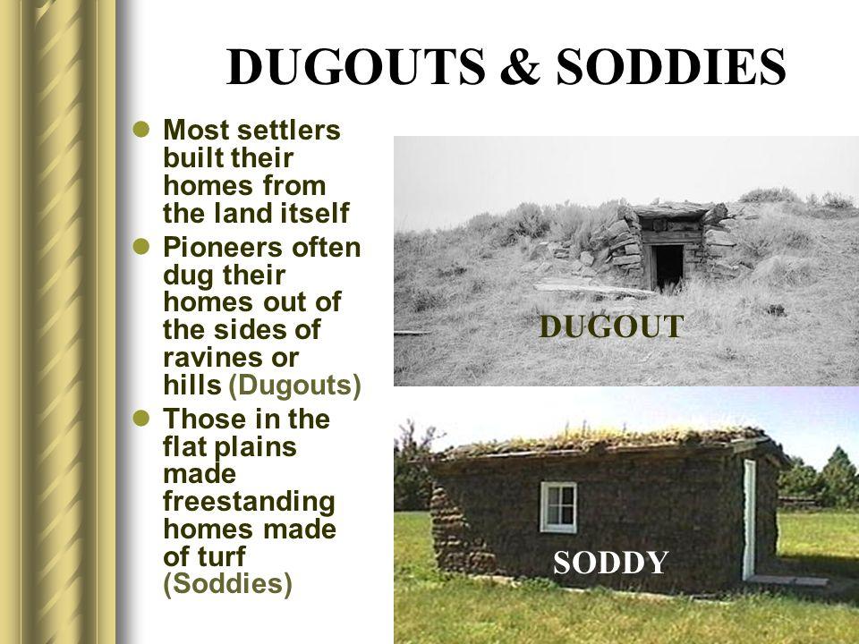 DUGOUTS & SODDIES DUGOUT SODDY
