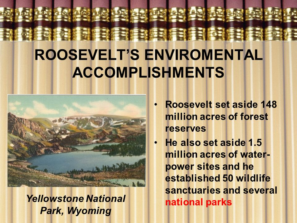 ROOSEVELT'S ENVIROMENTAL ACCOMPLISHMENTS