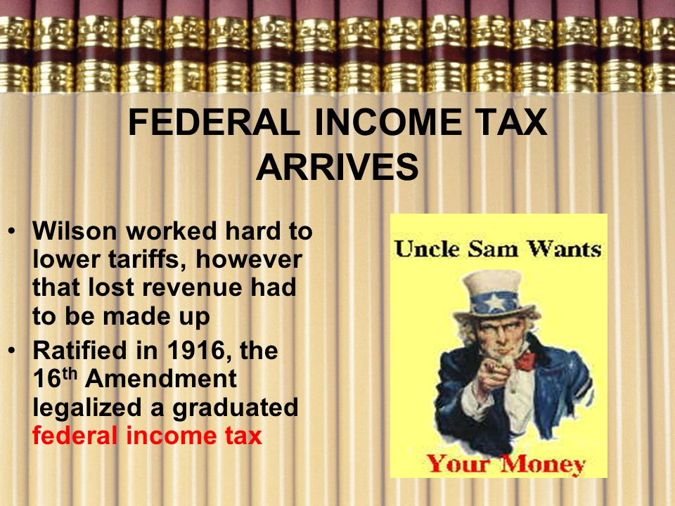 FEDERAL INCOME TAX ARRIVES