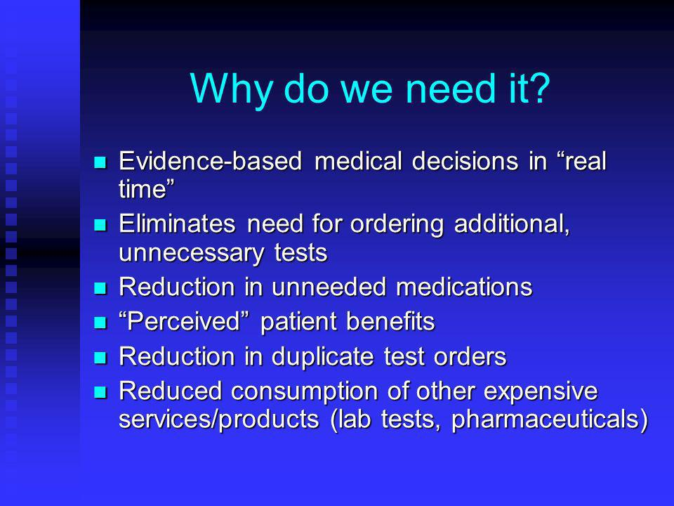 Why do we need it Evidence-based medical decisions in real time