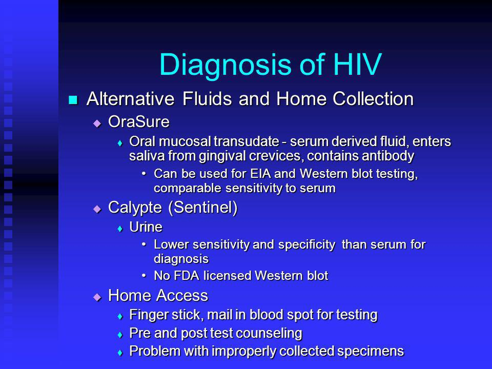 Diagnosis of HIV Alternative Fluids and Home Collection OraSure