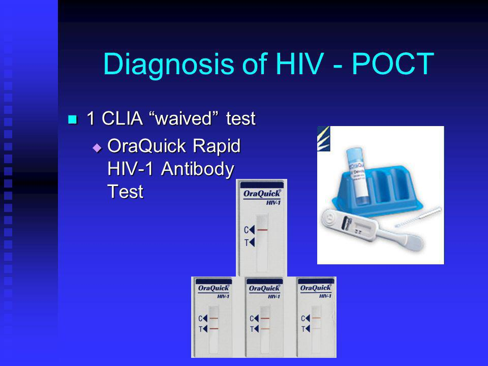 Diagnosis of HIV - POCT 1 CLIA waived test