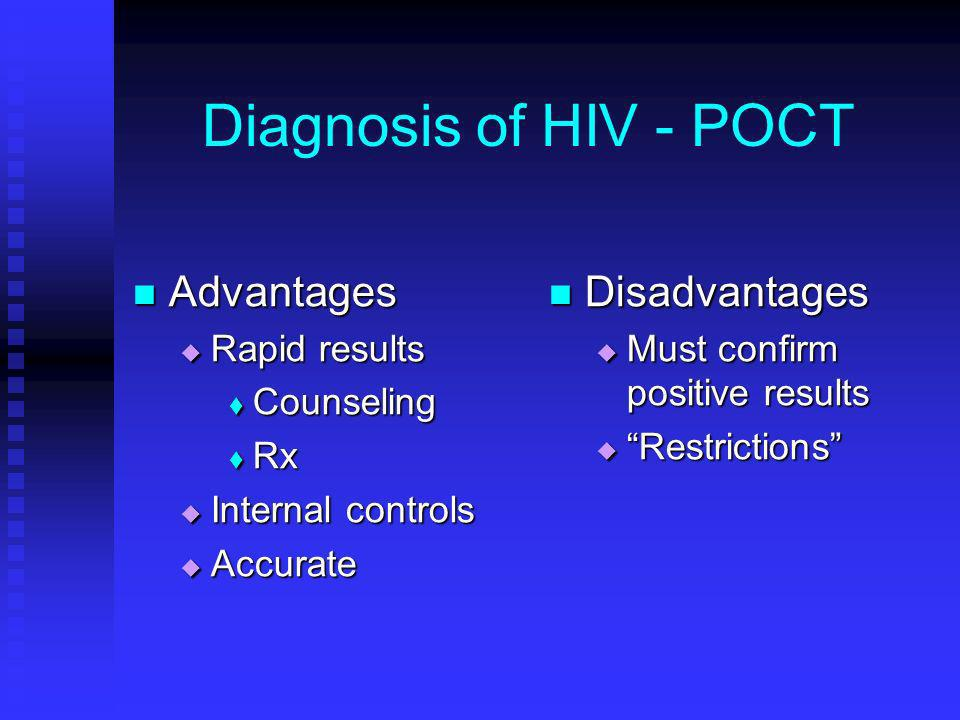Diagnosis of HIV - POCT Advantages Disadvantages Rapid results