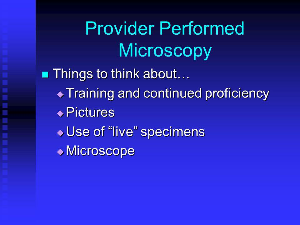 Provider Performed Microscopy