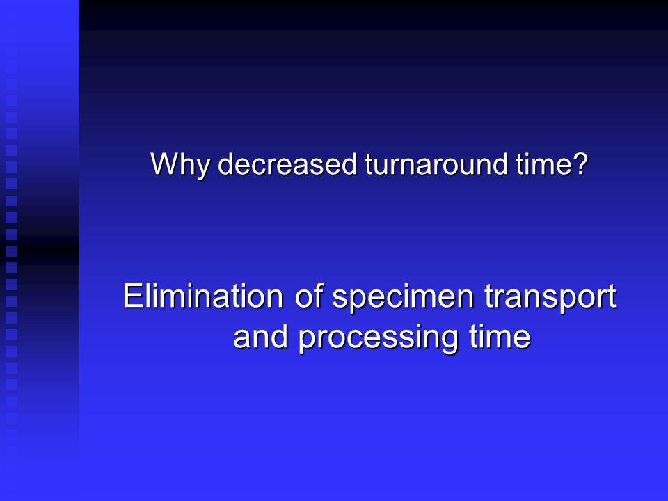 Elimination of specimen transport and processing time