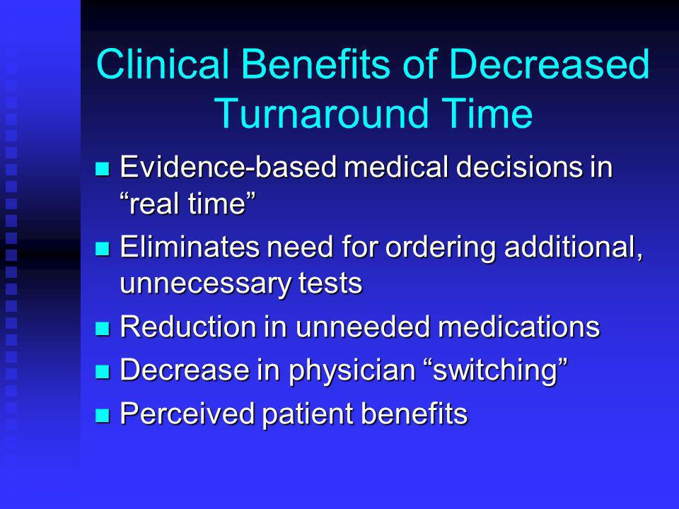 Clinical Benefits of Decreased Turnaround Time