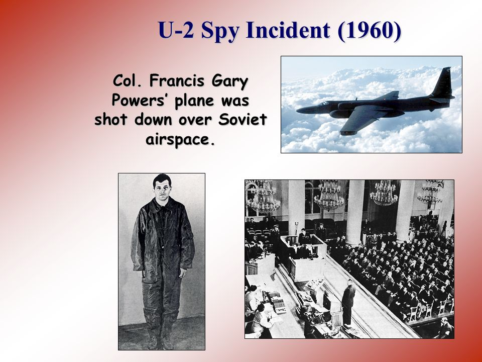 Col. Francis Gary Powers' plane was shot down over Soviet airspace.