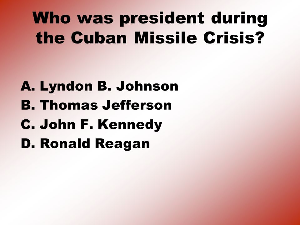 Who was president during the Cuban Missile Crisis