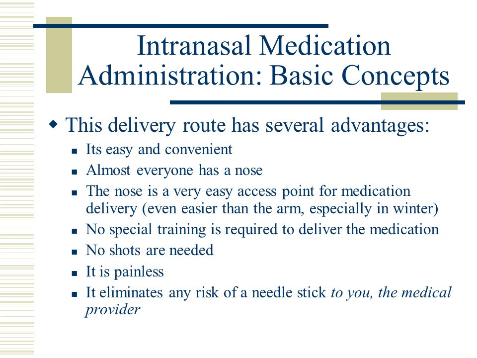 Intranasal Medication Administration: Basic Concepts